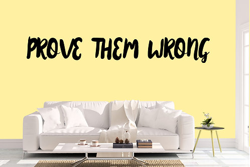 Prove Them Wrong Decal