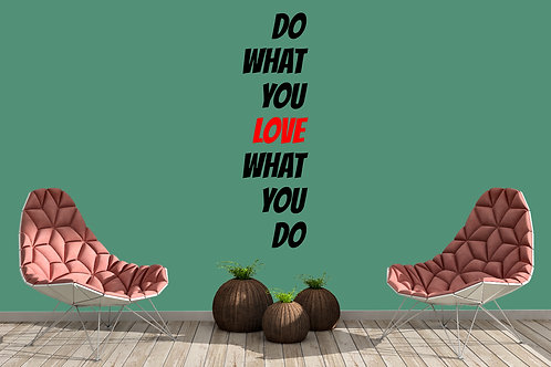 Do What You Love What You Do Decal