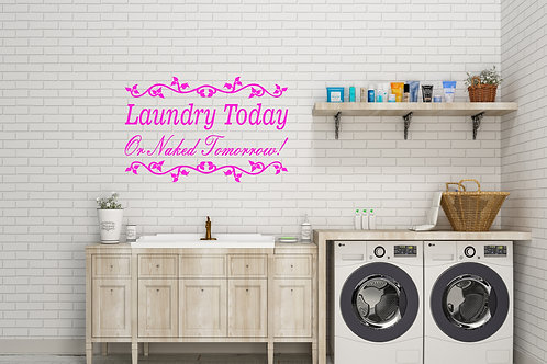 Laundry Today Or Naked Tomorrow Decal