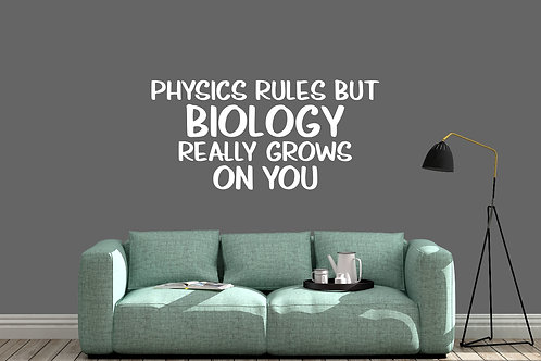 Physics Rules But Biology Really Grows On You Decal
