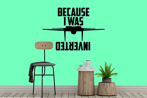 Because I Was Inverted Decal