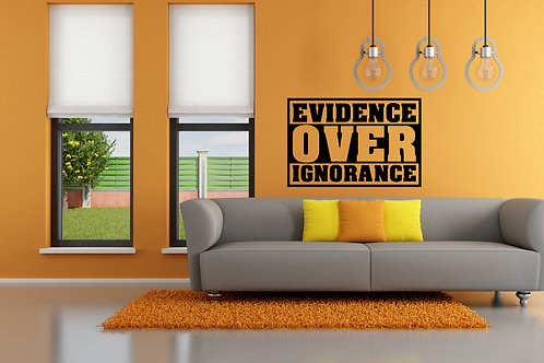 Evidence Over Ignorance Decal