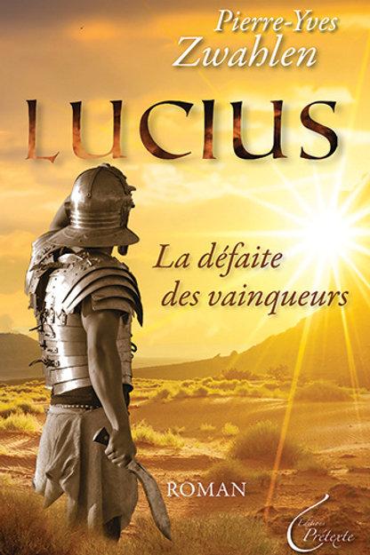 Lucius,la défaite des vainqueurs