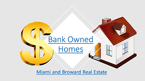 Bank Owned Homes  Miami and Broward Real