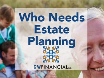 Who Needs Estate Planning?