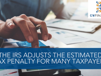 IRS Adjusts The Estimated Tax Penalty For Many Taxpayers