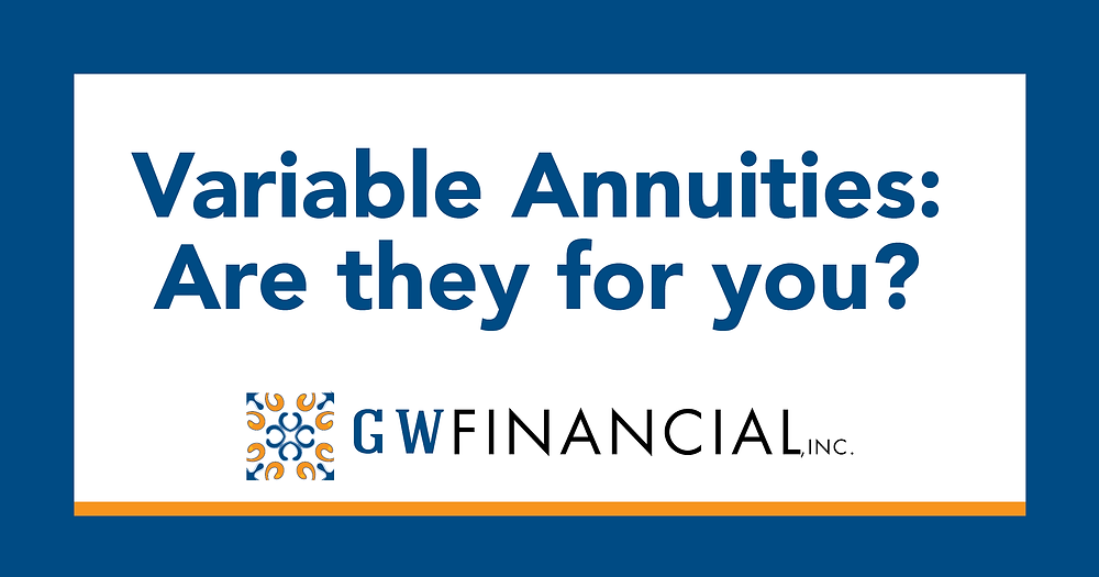 Variable Annuities:  Are they for you?