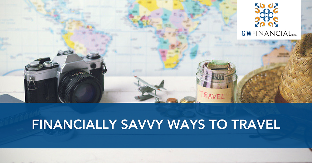 Financially Savvy Ways to Travel