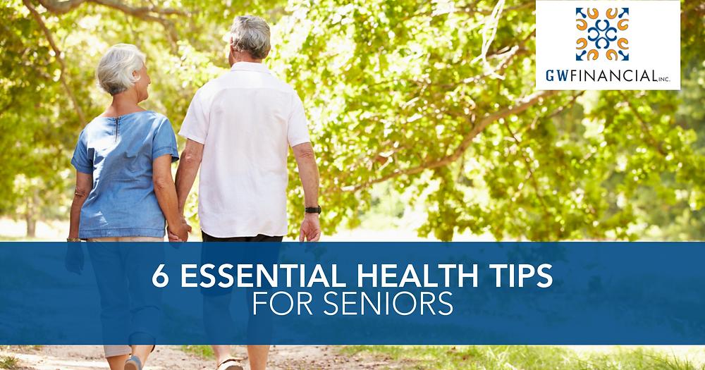 6 Essential Health Tips for Seniors