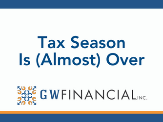 Tax Season Is (Almost) Over