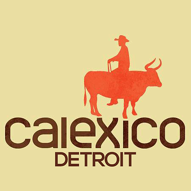 Calexico Detroit | Best of Detroit Mexican Restaurants