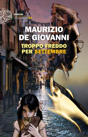 """""""Troppo freddo per settembre"""" di Maurizio de Giovanni. Recensione di Tiziana Viganò"""