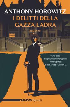 """""""I delitti della gazza ladra"""" di Antony Horowitz. Recensione di Tiziana Viganò"""