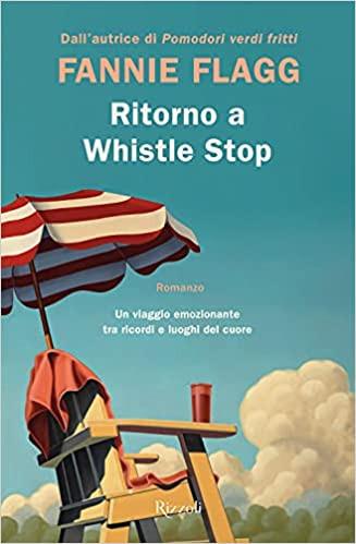 """""""Ritorno a Whistle Stop"""" di Fannie Flagg. Recensione di Tiziana Viganò"""