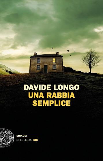 """Una rabbia semplice"" di Davide Longo. Recensione di Tiziana Viganò"