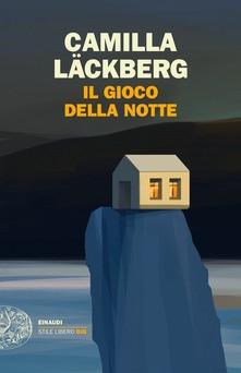 """""""Il gioco della notte"""" di Camilla Läckberg. Recensione di Tiziana Viganò"""