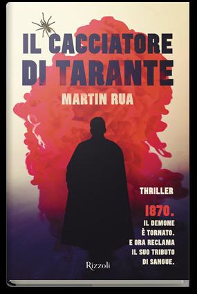 """Il cacciatore di tarante"" di Martin Rua. Recensione di Tiziana Viganò"