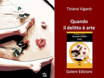 """""""Quando il delitto è arte"""" di Tiziana Viganò. Recensione di Lucia Cristiano per MILANO NERA"""