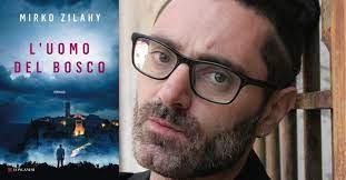 """""""L'uomo del bosco"""" di Mirko Zilahy. Recensione di Tiziana Viganò"""