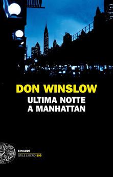 """""""Ultima notte a Manhattan"""" di Don Winslow. Recensione di Tiziana Viganò"""
