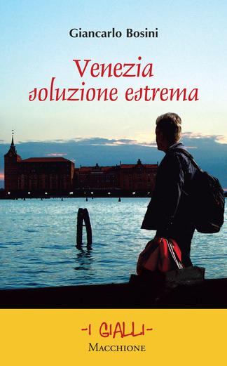 Venezia, soluzione estrema di G. Bosini. Recensione di Tiziana Viganò