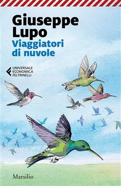 """""""Viaggiatori di nuvole"""" di Giuseppe Lupo. Articolo e intervista di Tiziana Viganò"""