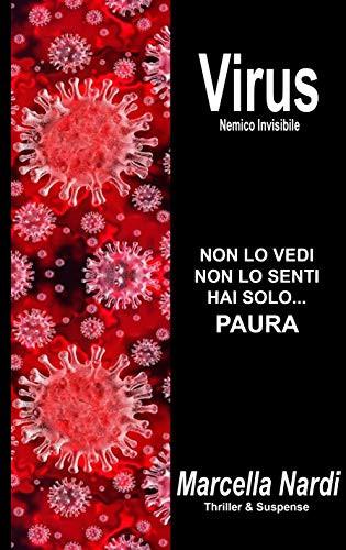 """""""Virus – Nemico invisibile"""" di Marcella Nardi. Recensione di Tiziana Viganò"""