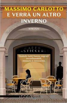 """""""E verrà un altro inverno"""" di Massimo Carlotto. Recensione di Tiziana Viganò"""