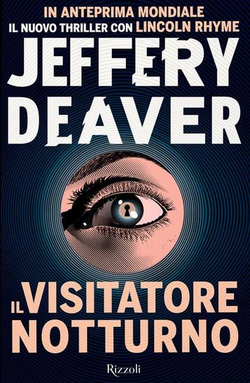 Il visitatore notturno di Jeffery Deaver. Recensione di Tiziana Viganò