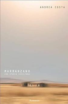 """""""Marranzano: una storia siciliana"""" di Andrea Costa. recensione di Tiziana Viganò"""