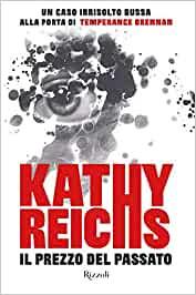 Il prezzo del passato di Kathy Reichs. Recensione di Tiziana Viganò