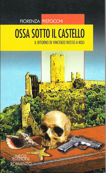 """""""Ossa sotto il castello"""" di Fiorenza Pistocchi. Recensione di Tiziana Viganò"""