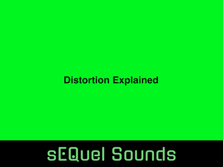 Distortion Explained
