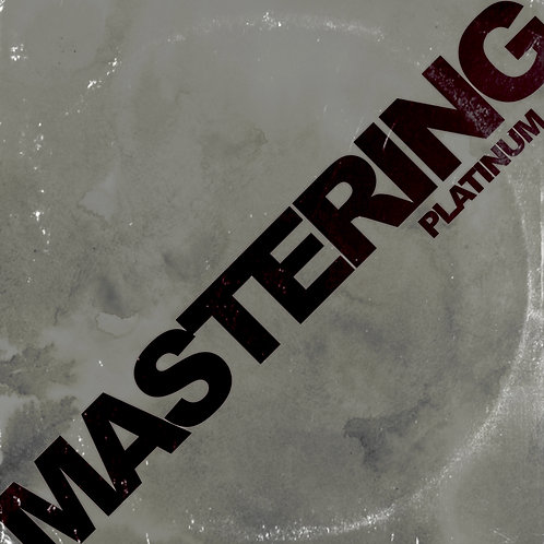 MASTERING - PLATINUM (UP TO 12 SONGS)