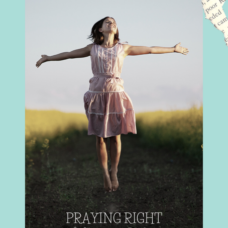 Pray Right- 3 Steps to help