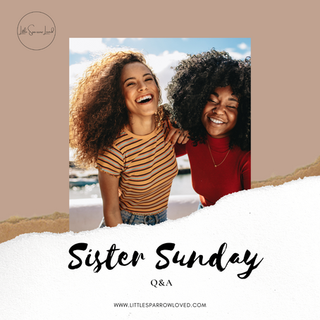 Confidence- Sister Sunday Q&A