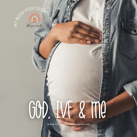 God, IVF & Me - Part Three