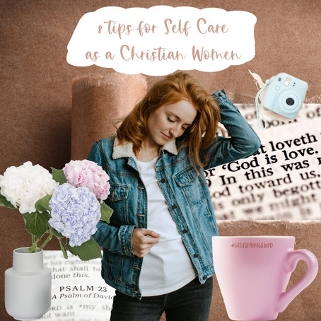 8 Tips for Self Care as a Christian Woman