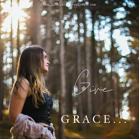 Give Grace...
