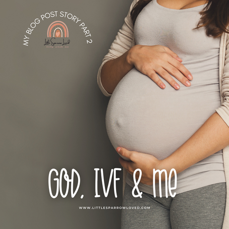 God, IVF & Me - Part Two