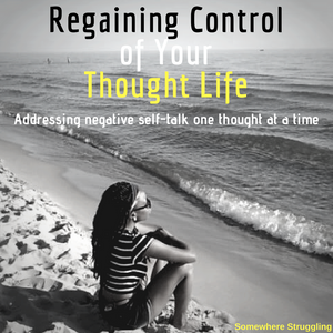 Regaining Control of Your Thought Life