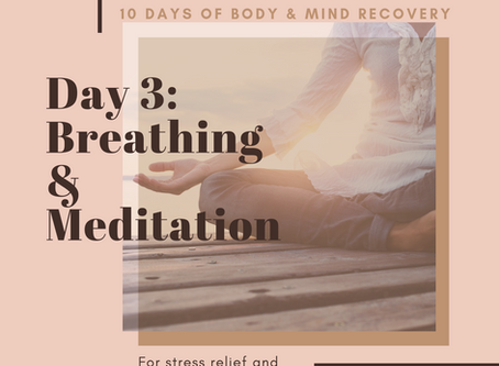 Day 3 of the Body & Mind Recovery Series: Breathing and Meditation