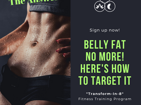 Belly Fat No More!  Here's How...