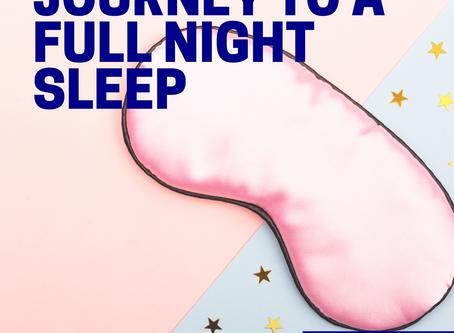 Journey to a Full Night's Sleep