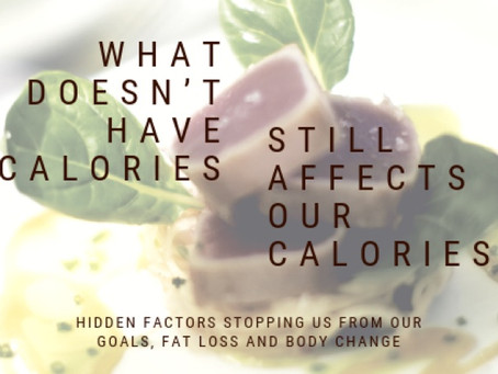 What doesn't Have or Burn Calories, Still Affects Calories