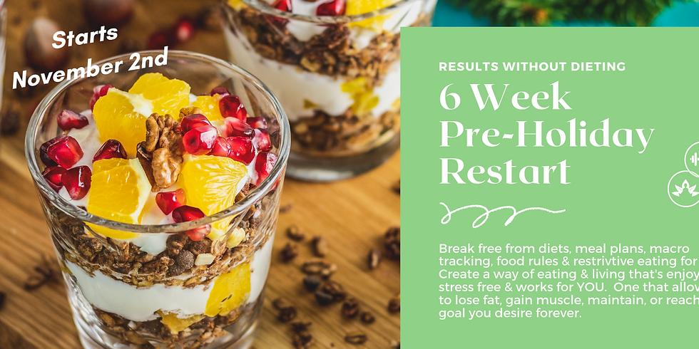 6 Week Pre-Holiday Nutrition Restart