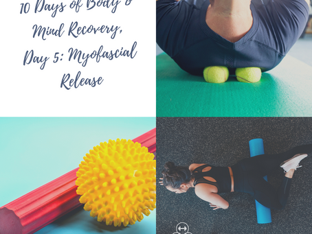 10 Days of Body & Mind Recovery, Day 5: Myofascial Release