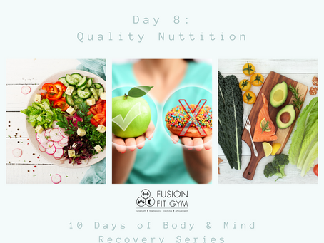 10 Days of Body & Mind Recovery, Day 8: Quality Nutrition
