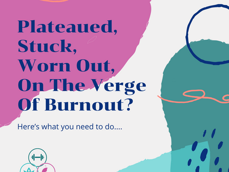 Plateaued, Stuck, Worn Out, On The Verge of Burnout?