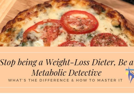 Another Diet? How about a Metabolic Detective, instead?